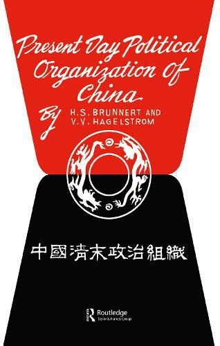 Present Day Political Organization of China (Hardback)