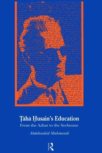 Taha Husain's Education: From Al Azhar to the Sorbonne (Hardback)