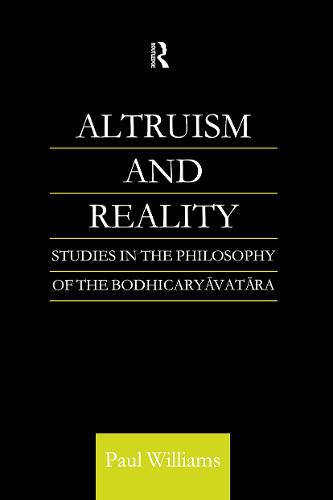Altruism and Reality: Studies in the Philosophy of the Bodhicaryavatara (Hardback)