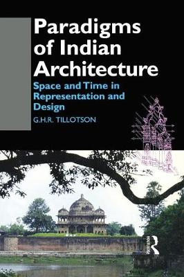 Paradigms of Indian Architecture: Space and Time in Representation and Design (Paperback)