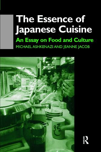 The Essence of Japanese Cuisine: An Essay on Food and Culture (Hardback)