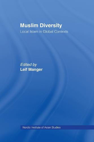 Muslim Diversity: Local Islam in Global Contexts (Hardback)