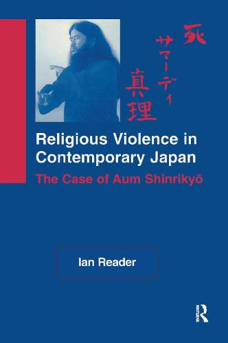Religious Violence in Contemporary Japan: The Case of Aum Shinrikyo (Hardback)