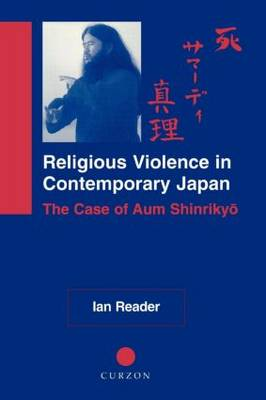 Religious Violence in Contemporary Japan: The Case of Aum Shinrikyo (Paperback)