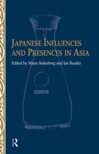 Japanese Influences and Presences in Asia (Hardback)