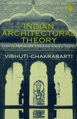 Indian Architectural Theory and Practice: Contemporary Uses of Vastu Vidya (Hardback)