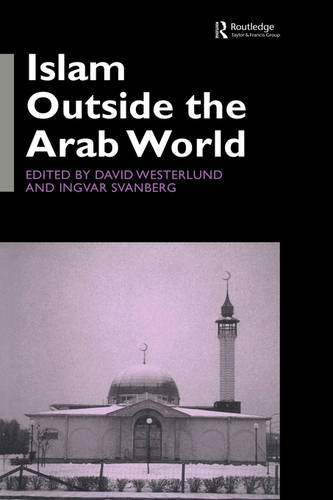 Islam Outside the Arab World (Hardback)