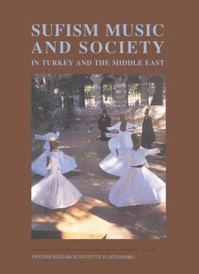 Sufism, Music and Society in Turkey and the Middle East (Paperback)