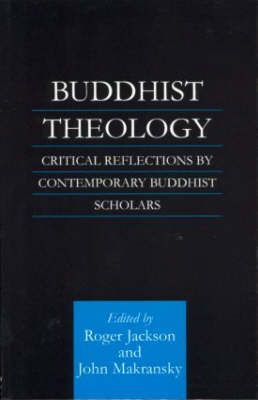 Buddhist Theology: Critical Reflections by Contemporary Buddhist Scholars - Routledge Critical Studies in Buddhism (Paperback)