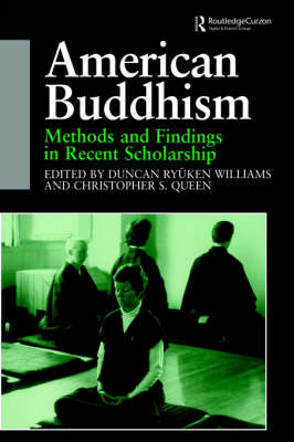 American Buddhism: Methods and Findings in Recent Scholarship - Routledge Critical Studies in Buddhism (Paperback)