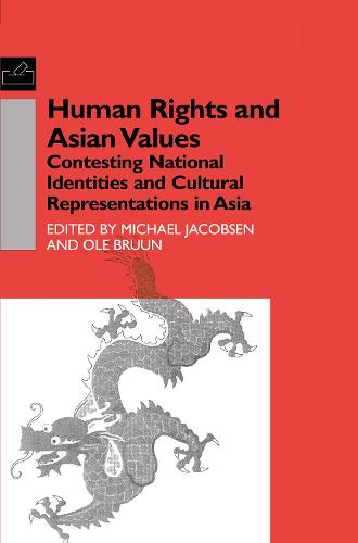 Human Rights and Asian Values: Contesting National Identities and Cultural Representations in Asia (Hardback)