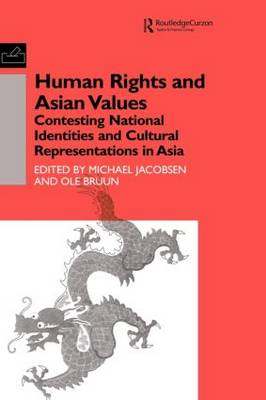Human Rights and Asian Values: Contesting National Identities and Cultural Representations in Asia (Paperback)