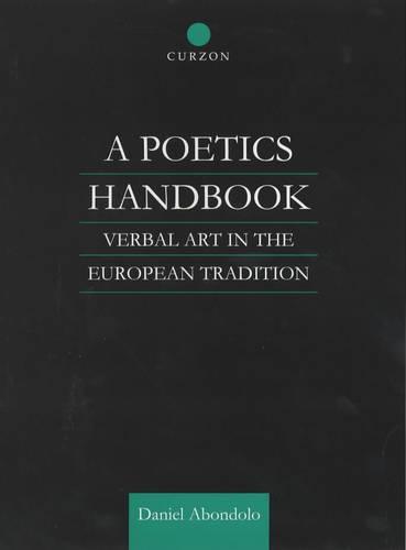 A Poetics Handbook: Verbal Art in the European Tradition (Hardback)