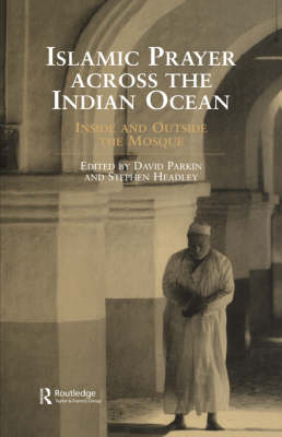 Islamic Prayer Across the Indian Ocean: Inside and Outside the Mosque (Hardback)