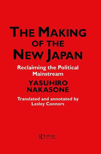 The Making of the New Japan: Reclaiming the Political Mainstream (Hardback)