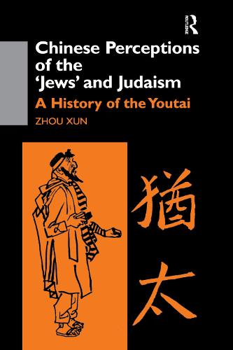 Chinese Perceptions of the Jews' and Judaism: A History of the Youtai (Hardback)