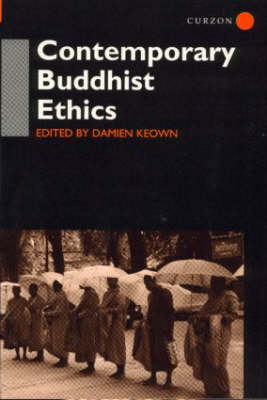 Contemporary Buddhist Ethics - Routledge Critical Studies in Buddhism (Paperback)