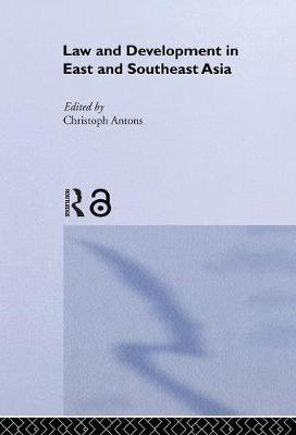 Law and Development in East and South-East Asia (Hardback)
