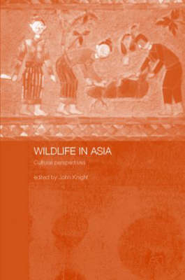 Wildlife in Asia: Cultural Perspectives (Hardback)