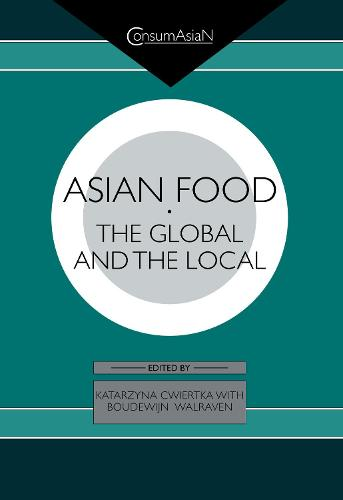 Asian Food: The Global and the Local (Hardback)