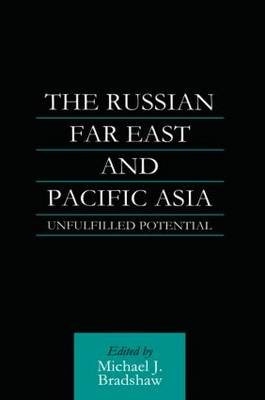 The Russian Far East and Pacific Asia: Unfulfilled Potential (Hardback)