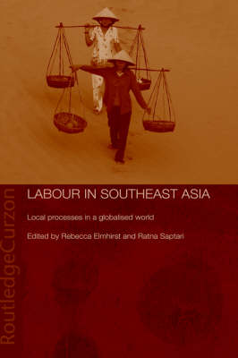 Labour in Southeast Asia: Local Processes in a Globalised World (Hardback)