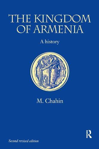 The Kingdom of Armenia: New Edition - Caucasus World (Paperback)