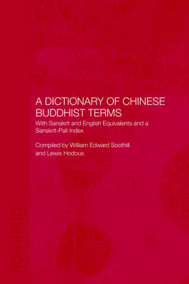 A Dictionary of Chinese Buddhist Terms: With Sanskrit and English Equivalents and a Sanskrit-Pali Index (Paperback)