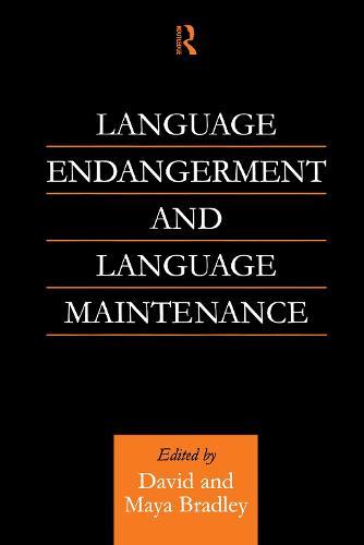 Language Endangerment and Language Maintenance: An Active Approach (Hardback)