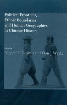 Political Frontiers, Ethnic Boundaries and Human Geographies in Chinese History (Hardback)