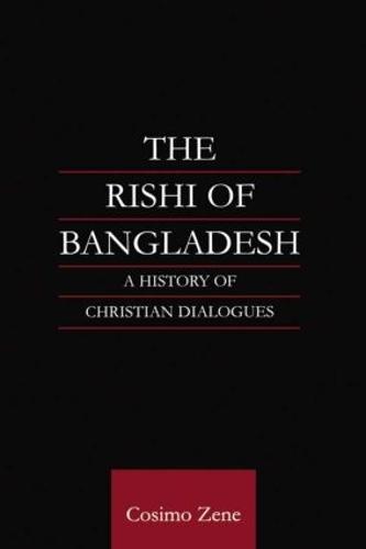 The Rishi of Bangladesh: A History of Christian Dialogue (Hardback)