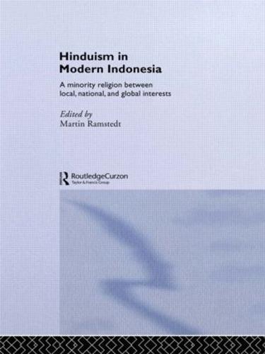 Hinduism in Modern Indonesia: Hindu Dharma Indonesia Between Local, National and Global Interest (Hardback)