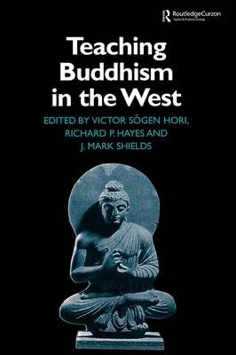 Teaching Buddhism in the West: From the Wheel to the Web - Routledge Critical Studies in Buddhism (Paperback)