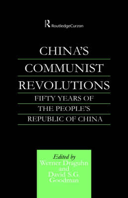 China's Communist Revolutions: Fifty Years of the People's Republic of China (Hardback)