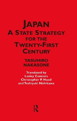 Japan - A State Strategy for the Twenty-First Century (Hardback)