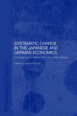Systemic Changes in the German and Japanese Economies: Convergence and Differentiation as a Dual Challenge (Hardback)