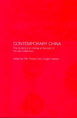 Contemporary China: The Dynamics of Change at the Start of the New Millennium (Hardback)