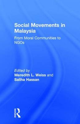 Social Movements in Malaysia: From Moral Communities to NGOs (Hardback)