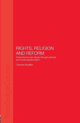Rights, Religion and Reform: Enhancing Human Dignity through Spiritual and Moral Transformation (Paperback)