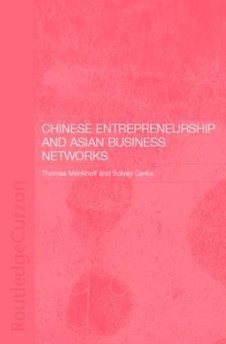 Chinese Entrepreneurship and Asian Business Networks (Hardback)