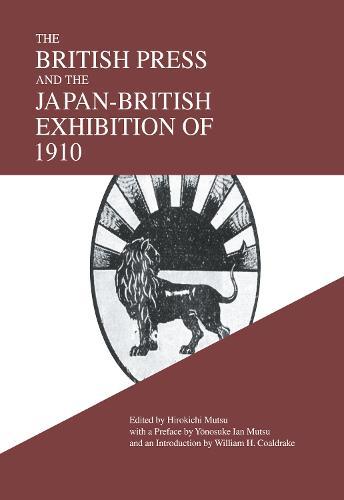 The British Press and the Japan-British Exhibition of 1910 (Hardback)