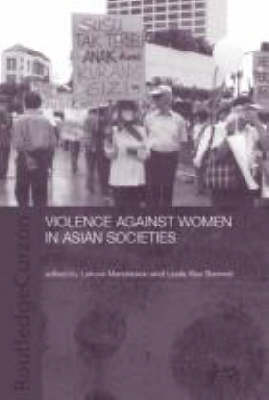 Violence Against Women in Asian Societies: Gender Inequality and Technologies of Violence - ASAA Women in Asia Series (Paperback)