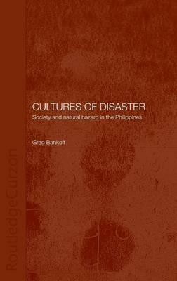 Cultures of Disaster: Society and Natural Hazard in the Philippines (Hardback)