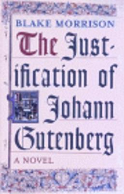 The Justification Of Johann Gutenberg (Hardback)