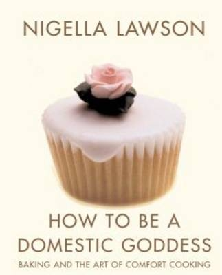 How To Be A Domestic Goddess (Paperback)