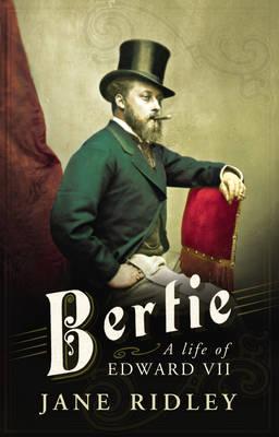 Bertie: A Life of Edward VII (Hardback)