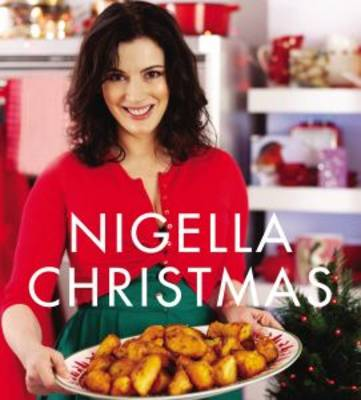 Nigella Christmas: Food, Family, Friends, Festivities (Hardback)
