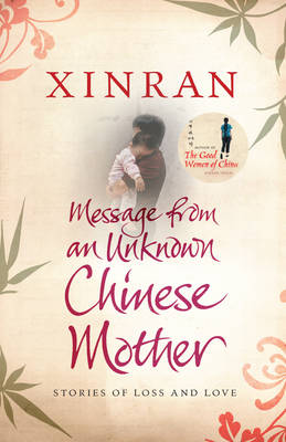 Message from an Unknown Chinese Mother: Stories of Loss and Love (Hardback)