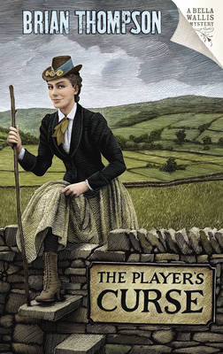 The Player's Curse: A Bella Wallis Mystery (Paperback)