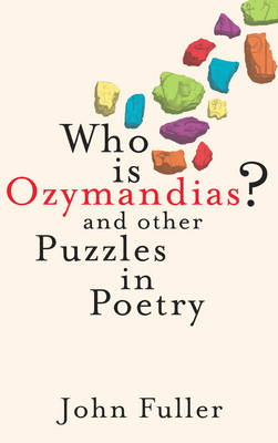 Who Is Ozymandias?: And other Puzzles in Poetry (Hardback)